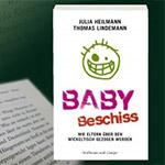 Baby-Beschiss - das zweite ehrliche Elternbuch